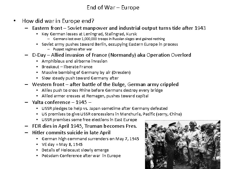 End of War – Europe • How did war in Europe end? – Eastern