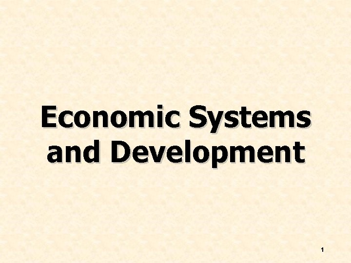 Economic Systems and Development 1