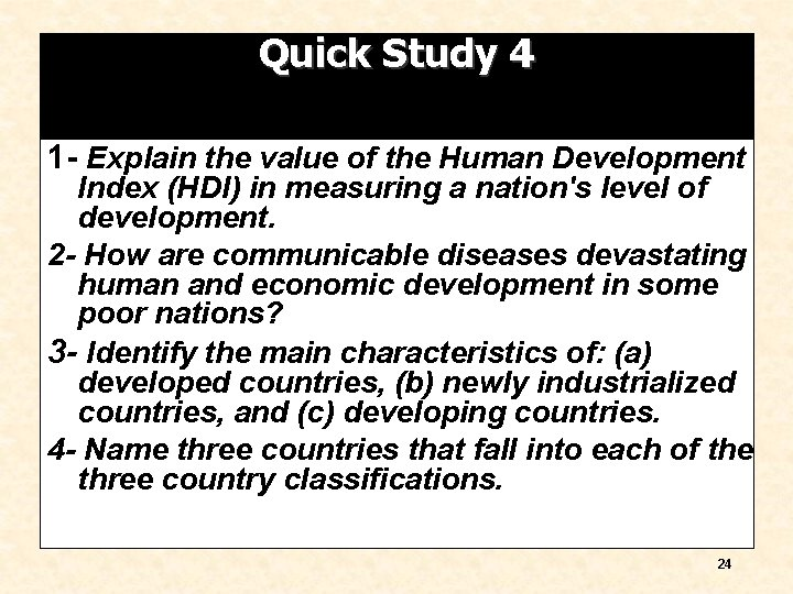 Quick Study 4 1 - Explain the value of the Human Development Index (HDI)