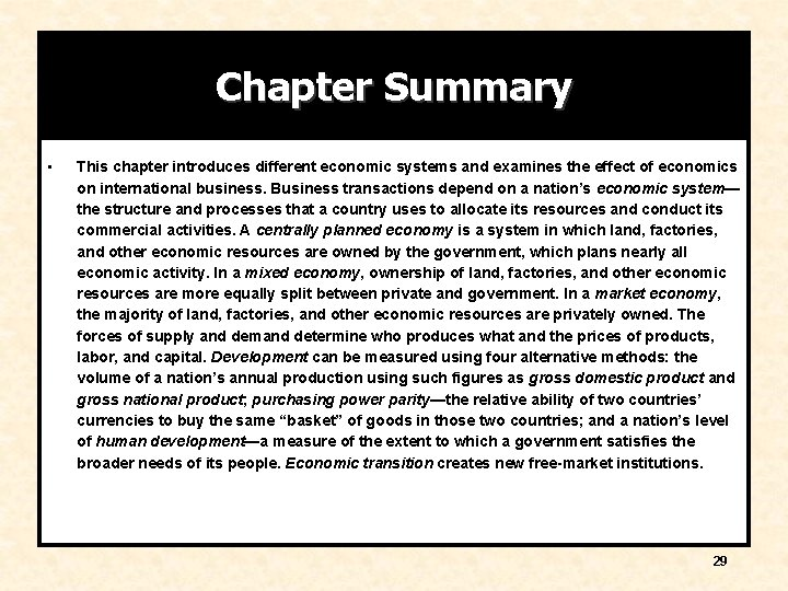 Chapter Summary • This chapter introduces different economic systems and examines the effect of