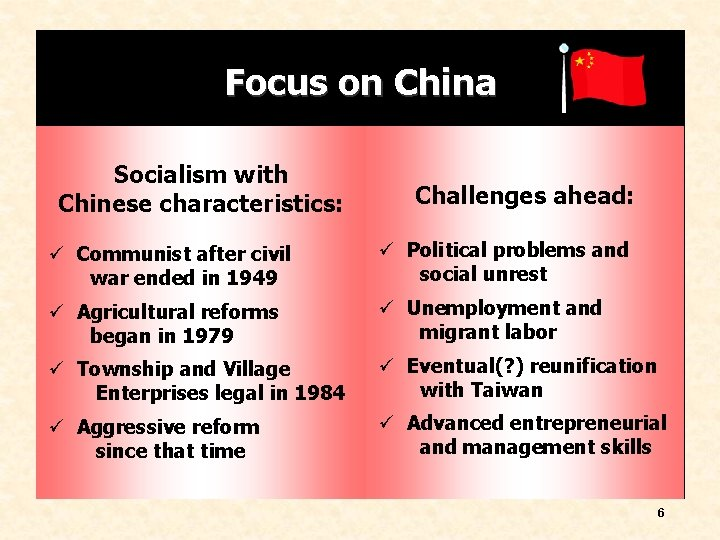 Focus on China Socialism with Chinese characteristics: Challenges ahead: ü Communist after civil war