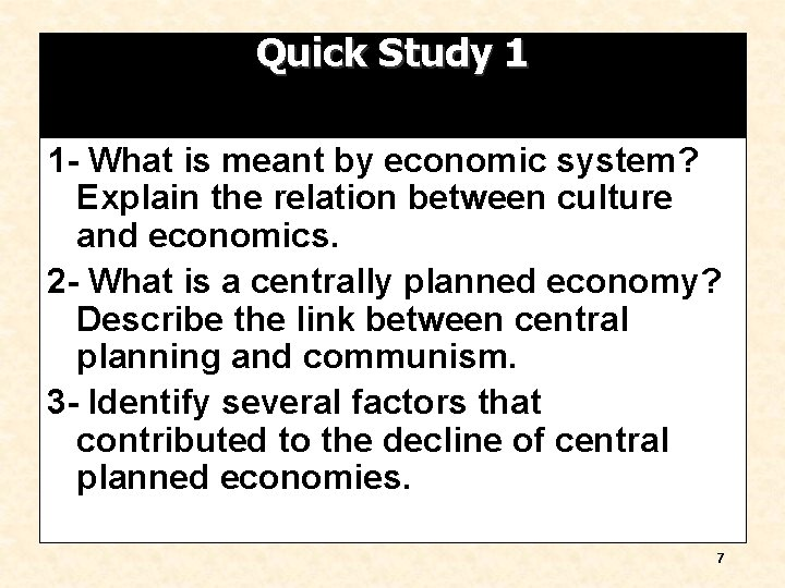 Quick Study 1 1 - What is meant by economic system? Explain the relation