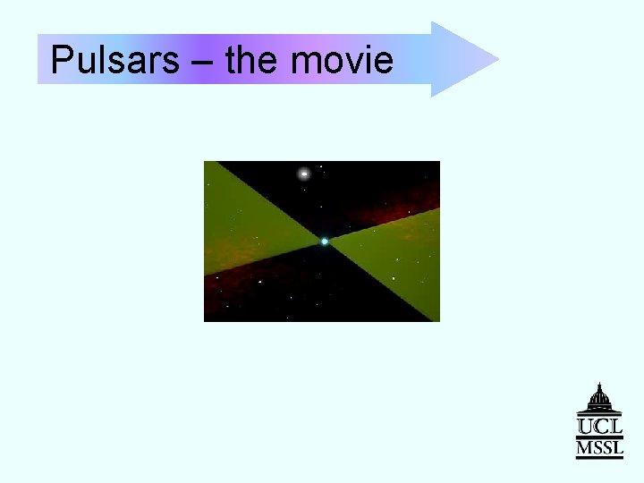 Pulsars – the movie