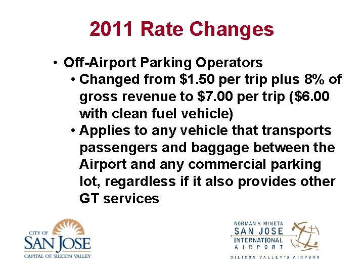 2011 Rate Changes • Off-Airport Parking Operators • Changed from $1. 50 per trip