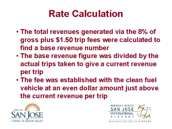Rate Calculation • The total revenues generated via the 8% of gross plus $1.