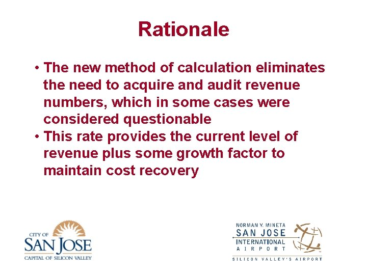 Rationale • The new method of calculation eliminates the need to acquire and audit