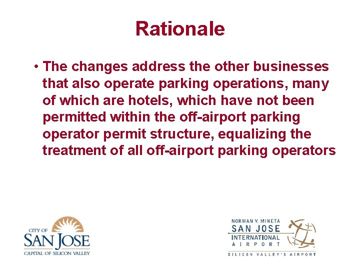 Rationale • The changes address the other businesses that also operate parking operations, many