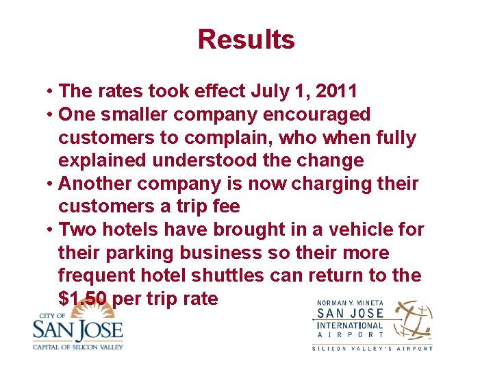 Results • The rates took effect July 1, 2011 • One smaller company encouraged