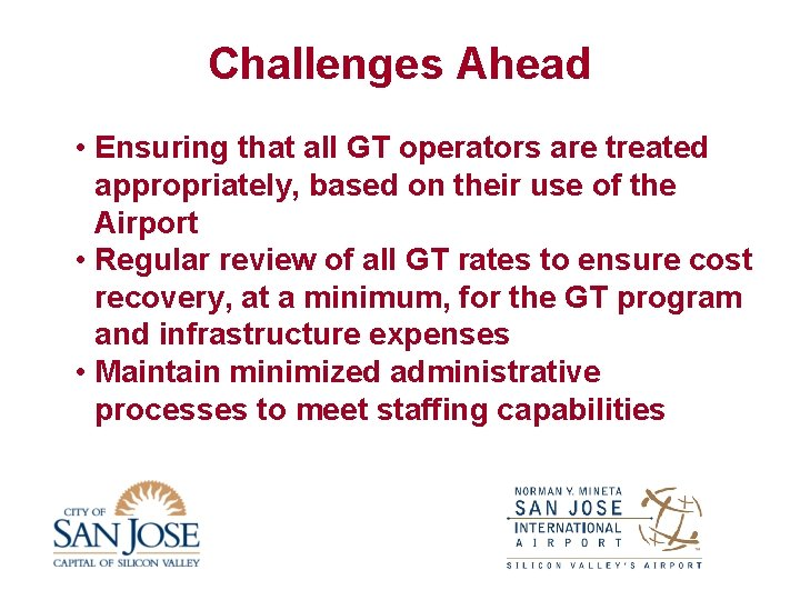 Challenges Ahead • Ensuring that all GT operators are treated appropriately, based on their