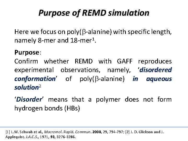 Purpose of REMD simulation Here we focus on poly(b-alanine) with specific length, namely 8