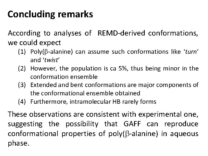 Concluding remarks According to analyses of REMD-derived conformations, we could expect (1) Poly(b-alanine) can