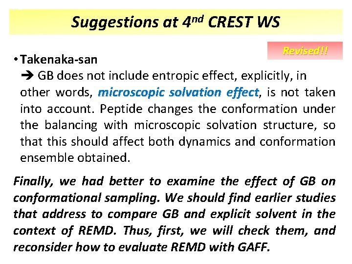 Suggestions at 4 nd CREST WS Revised!! • Takenaka-san GB does not include entropic