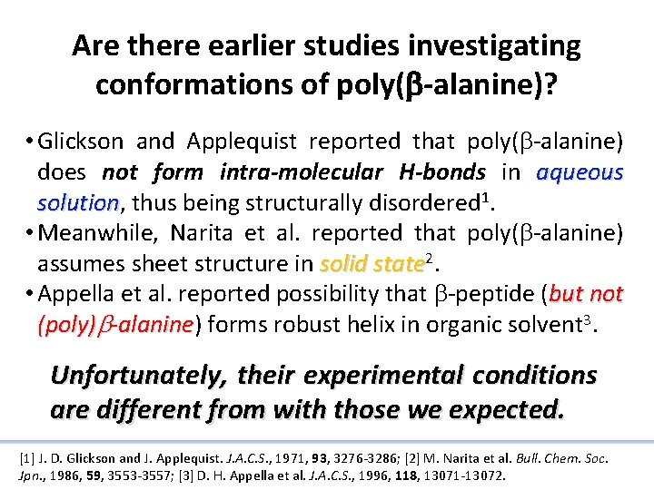 Are there earlier studies investigating conformations of poly(b-alanine)? • Glickson and Applequist reported that