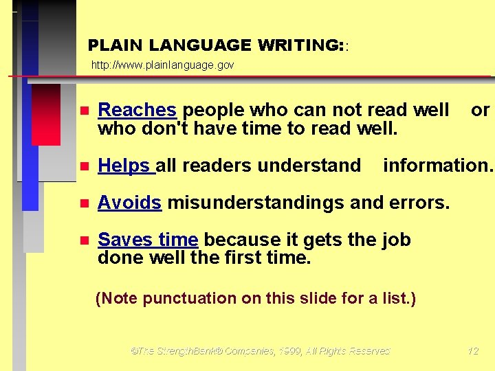 PLAIN LANGUAGE WRITING: : http: //www. plainlanguage. gov Reaches people who can not read