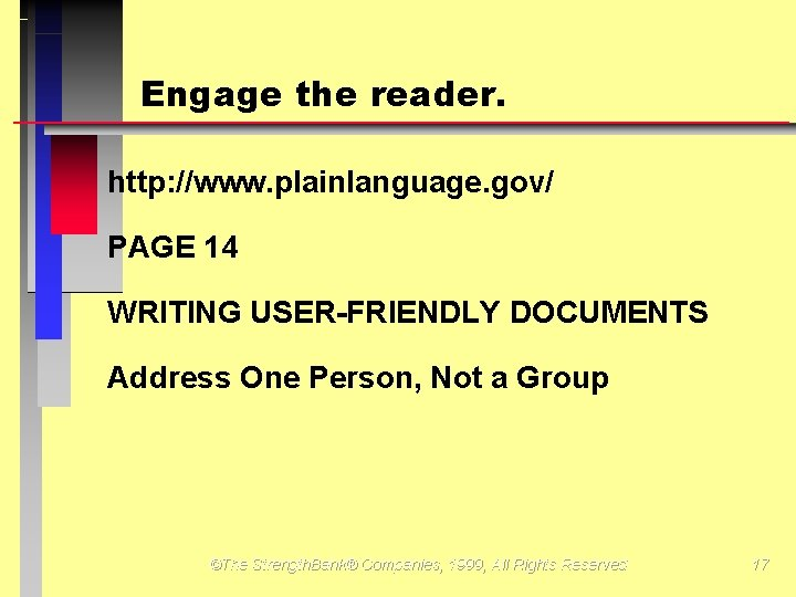 Engage the reader. http: //www. plainlanguage. gov/ PAGE 14 WRITING USER-FRIENDLY DOCUMENTS Address One