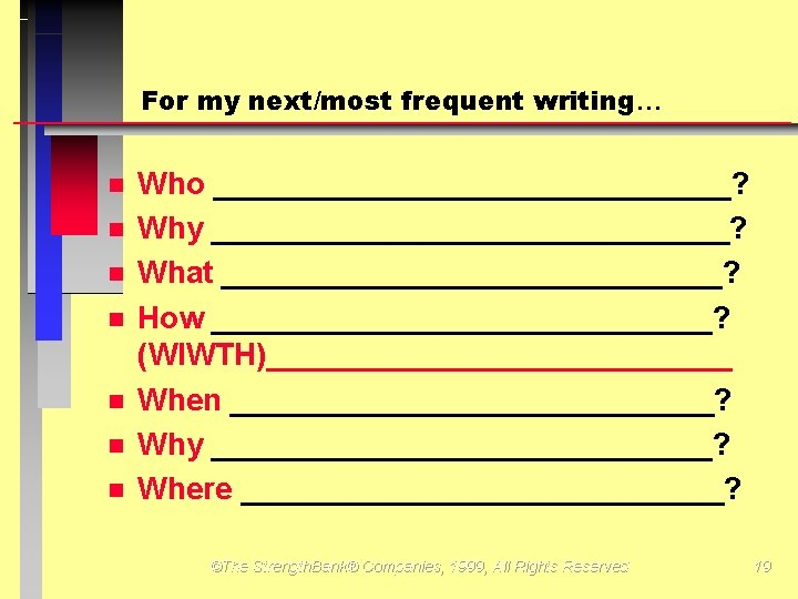 For my next/most frequent writing Who _______________? Why _______________? What _______________? How _______________? (WIWTH)______________