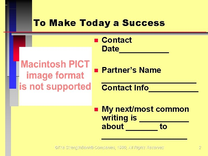 To Make Today a Success Contact Date______ Partner's Name ___________ Contact Info______ My next/most