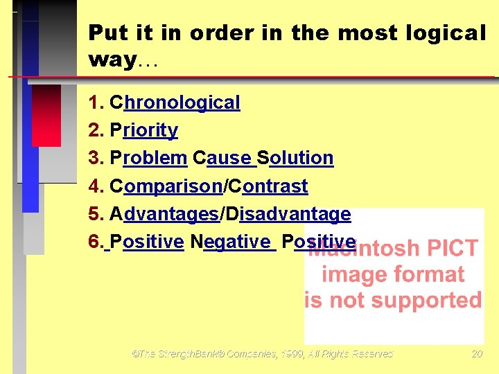 Put it in order in the most logical way 1. Chronological 2. Priority 3.