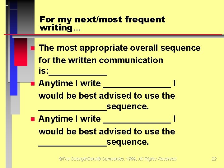 For my next/most frequent writing The most appropriate overall sequence for the written communication