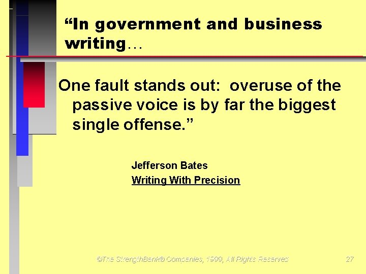 """""""In government and business writing One fault stands out: overuse of the passive voice"""