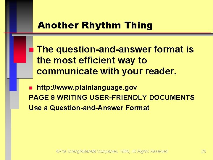 Another Rhythm Thing The question-and-answer format is the most efficient way to communicate with