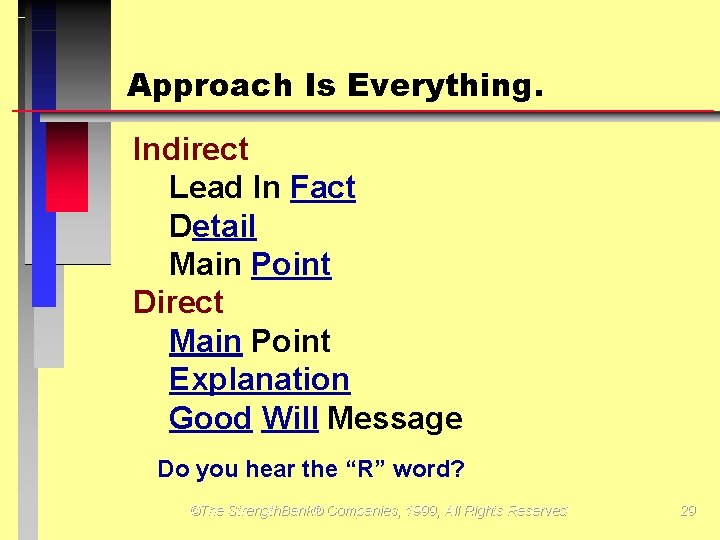 Approach Is Everything. Indirect Lead In Fact Detail Main Point Direct Main Point Explanation