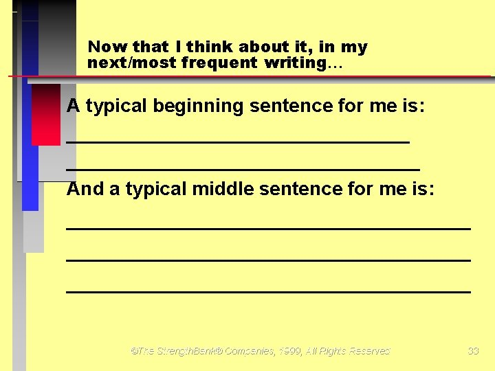 Now that I think about it, in my next/most frequent writing A typical beginning
