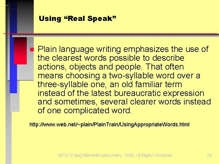 """Using """"Real Speak"""" Plain language writing emphasizes the use of the clearest words possible"""