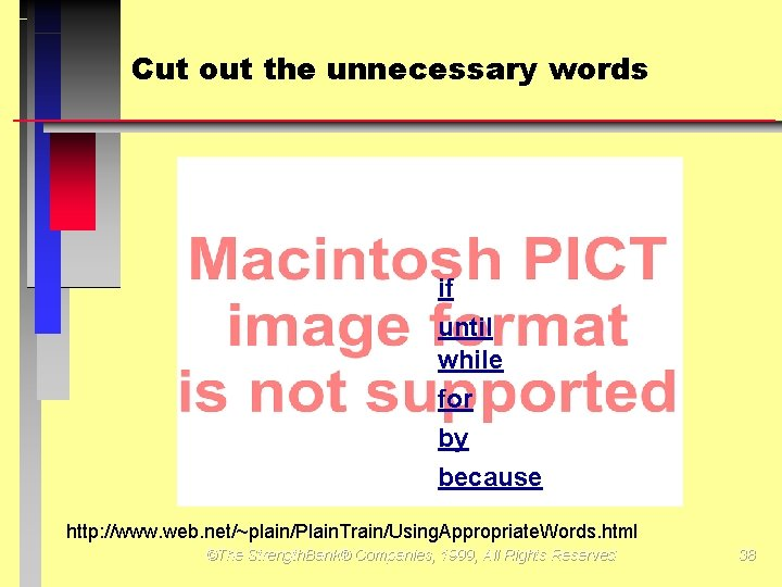 Cut out the unnecessary words if until while for by because http: //www. web.