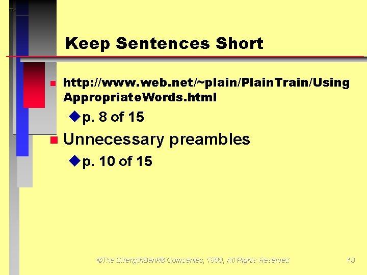 Keep Sentences Short http: //www. web. net/~plain/Plain. Train/Using Appropriate. Words. html up. 8 of