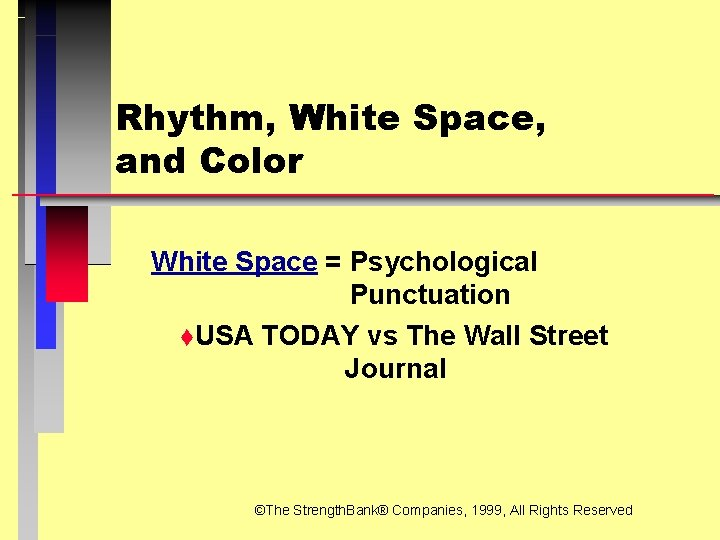 Rhythm, White Space, and Color White Space = Psychological Punctuation t. USA TODAY vs