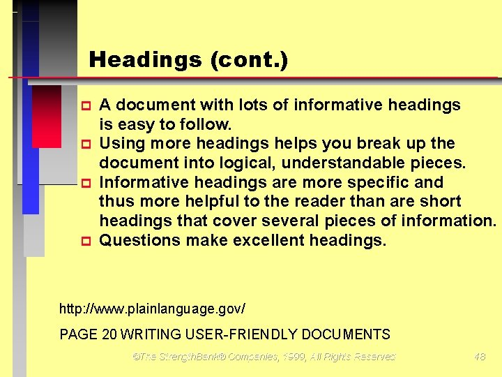 Headings (cont. ) p p A document with lots of informative headings is easy