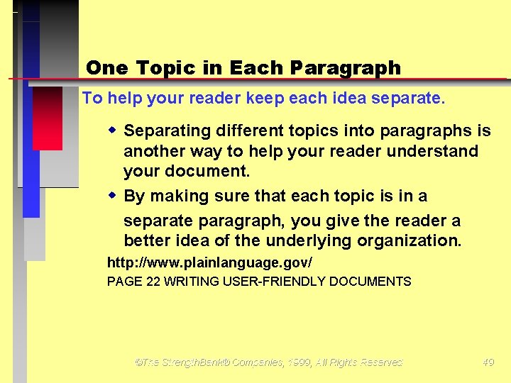 One Topic in Each Paragraph To help your reader keep each idea separate. w