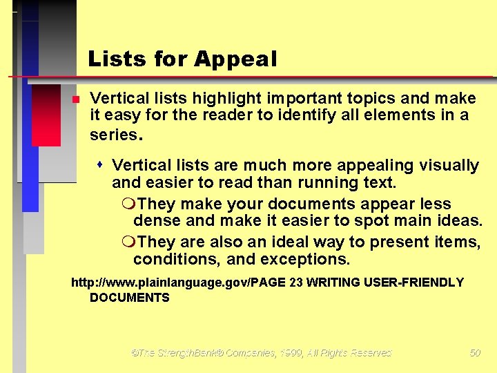 Lists for Appeal Vertical lists highlight important topics and make it easy for the