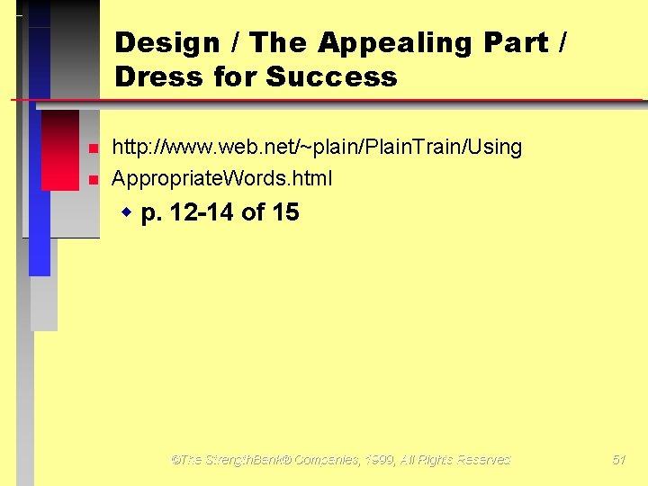 Design / The Appealing Part / Dress for Success http: //www. web. net/~plain/Plain. Train/Using
