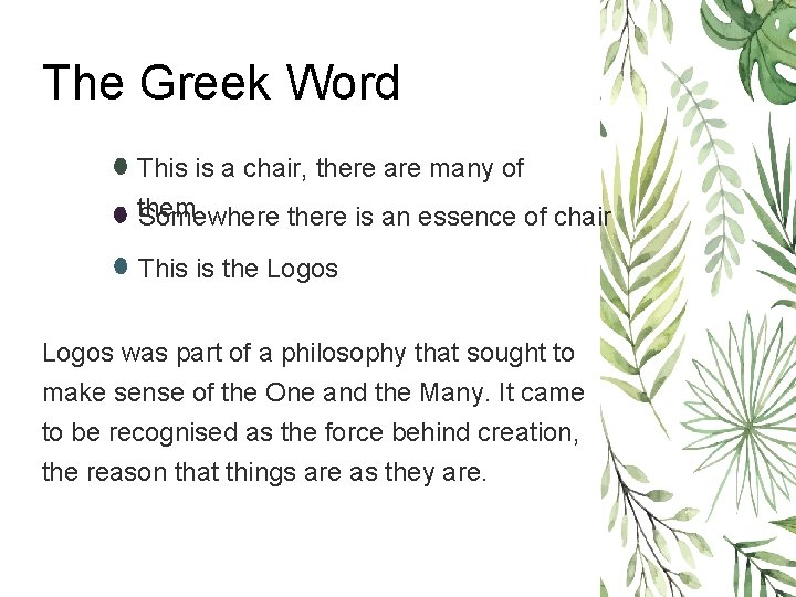 The Greek Word This is a chair, there are many of them Somewhere there
