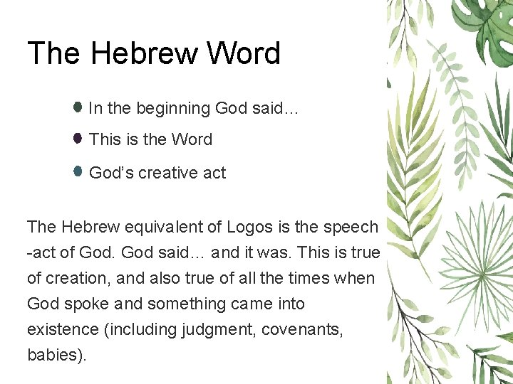 The Hebrew Word In the beginning God said… This is the Word God's creative