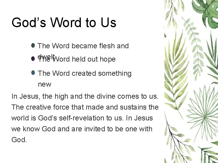 God's Word to Us The Word became flesh and dwelt The Word held out