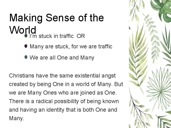 Making Sense of the World I'm stuck in traffic OR Many are stuck, for