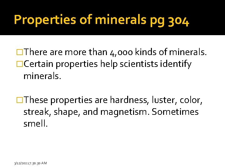 Properties of minerals pg 304 �There are more than 4, 000 kinds of minerals.