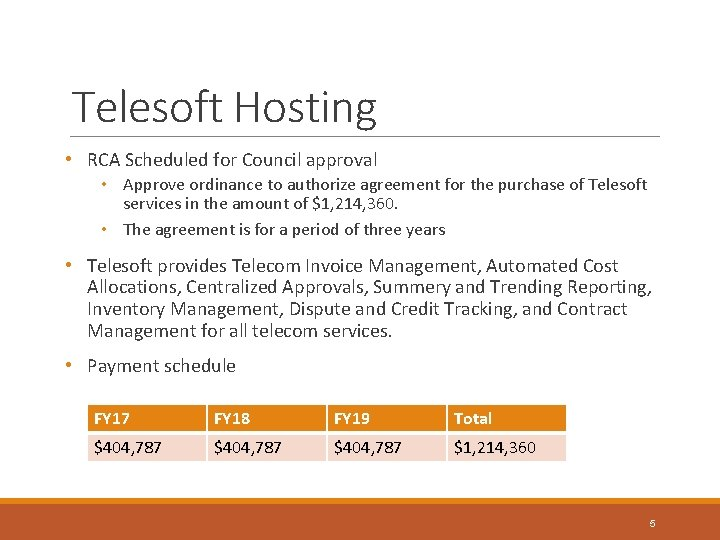 Telesoft Hosting • RCA Scheduled for Council approval • Approve ordinance to authorize agreement