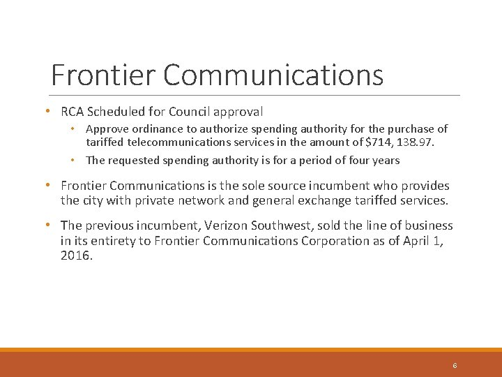 Frontier Communications • RCA Scheduled for Council approval • Approve ordinance to authorize spending