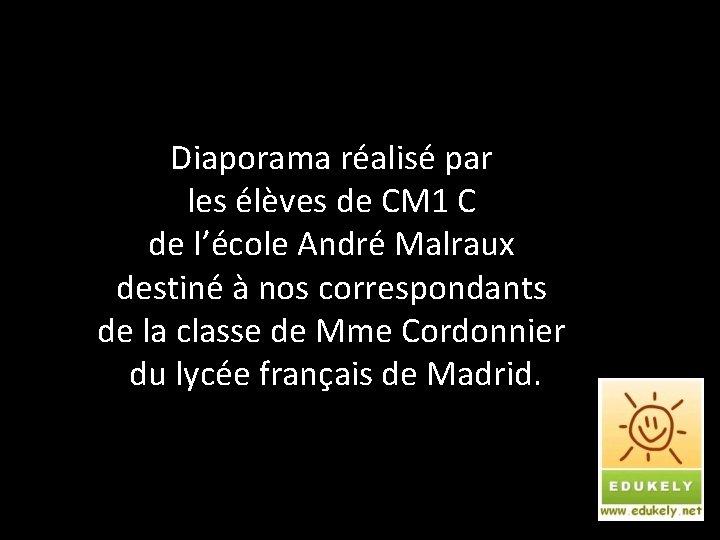 Diaporama réalisé par les élèves de CM 1 C de l'école André Malraux destiné