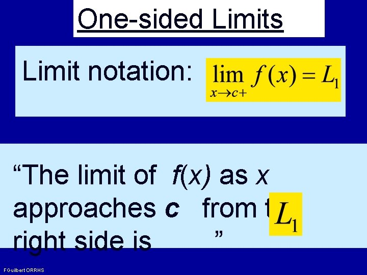 """One-sided Limits Limit notation: """"The limit of f(x) as x approaches c from the"""
