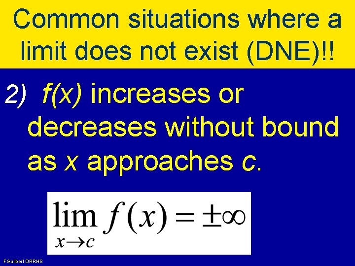 Common situations where a limit does not exist (DNE)!! 2) f(x) increases or decreases