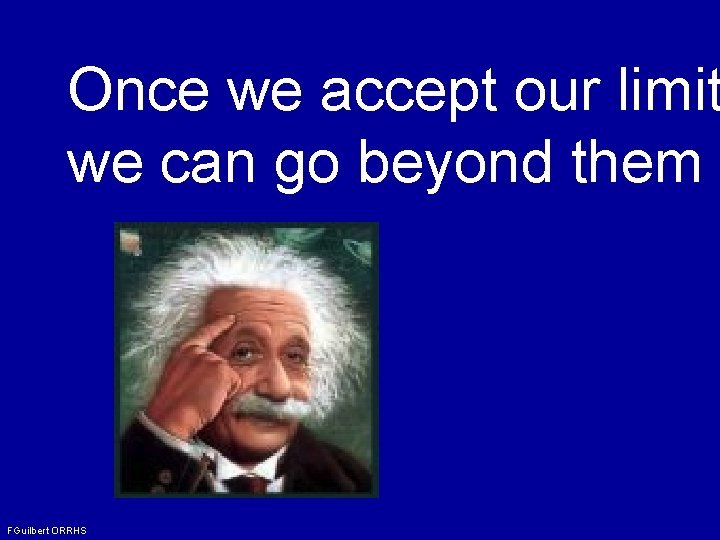 Once we accept our limit we can go beyond them FGuilbert ORRHS