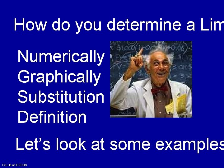 How do you determine a Lim Numerically Graphically Substitution Definition Let's look at some