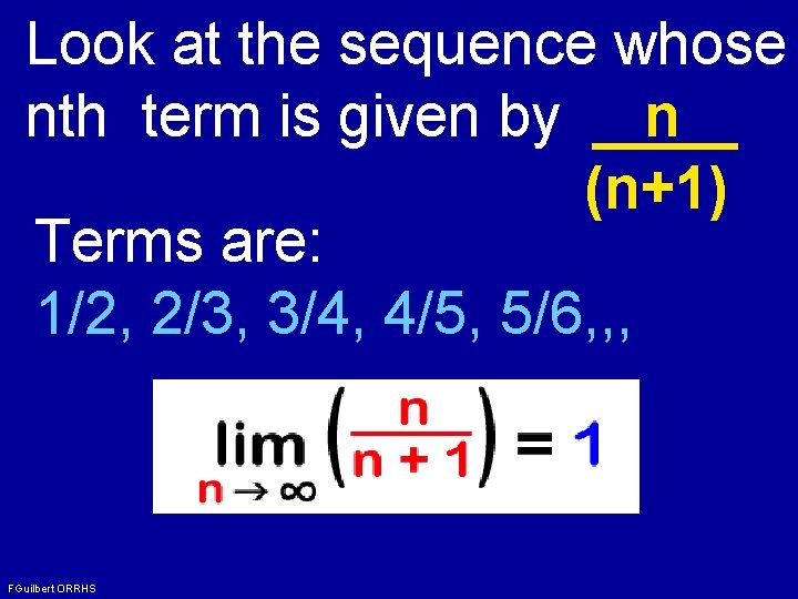 Look at the sequence whose nth term is given by n (n+1) Terms are: