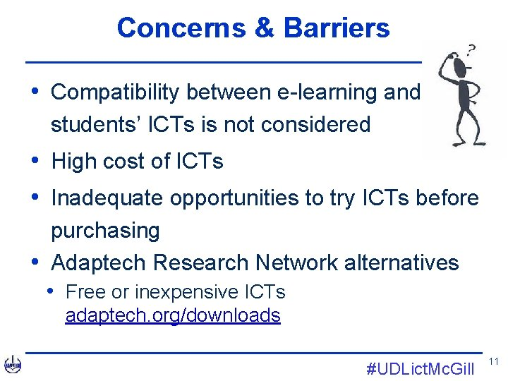 Concerns & Barriers • Compatibility between e-learning and students' ICTs is not considered •