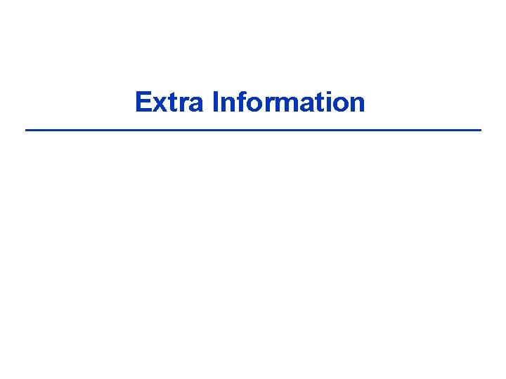 Extra Information